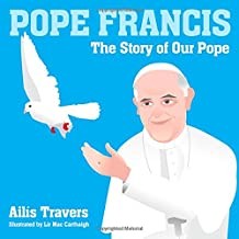 Pope Francis: The Story of Our Pope