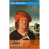 Le Médecin maudit (French Edition)