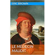 Le Médecin maudit (French Edition)