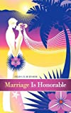 Marriage Is Honorable, Felisa M. Burnside, 1449715826
