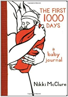 The First 1000 Days: A Baby Journal: Nikki McClure