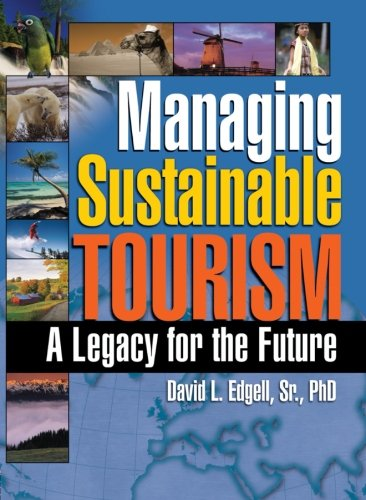 Managing Sustainable Tourism: A Legacy for the Future