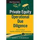 Private Equity Operational Due Diligence: Tools to Evaluate Liquidity, Valuation, and Documentation (Wiley Finance Book 771)