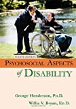 Psychosocial Aspects of Disability, Henderson, George and Bryan, Willie V., 0398086125
