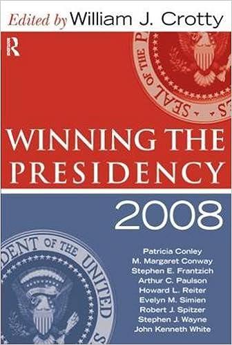 Winning The Presidency 2008 William J Crotty 9781594515910