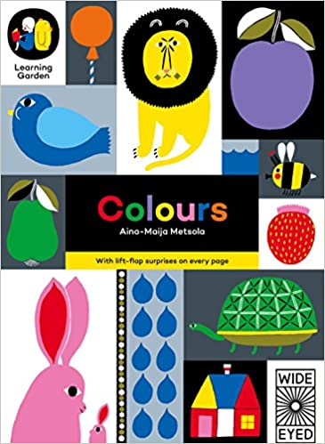 colours with lift flap suprises on every page the learning garden aino maija metsola 9781847806093 amazoncom books - The Learning Garden