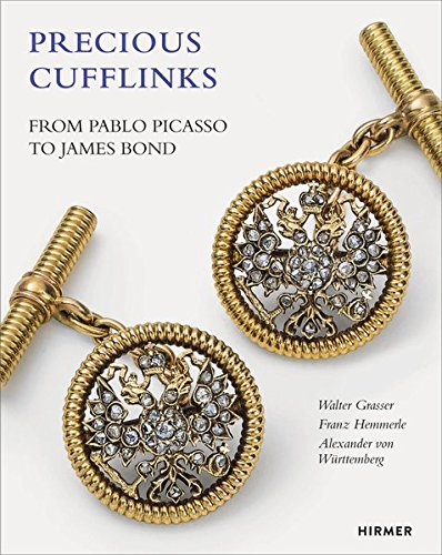 (Precious Cufflinks: From Pablo Picasso to James Bond - Accessories and Jewellery for Gentlemen Over the Course of Time)