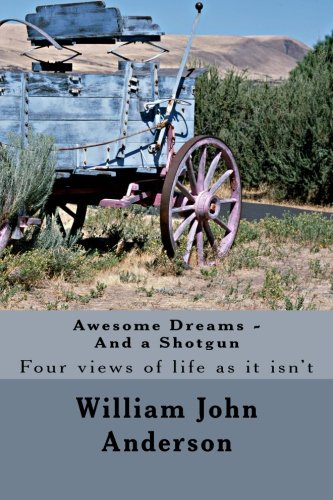 Download Awesome Dreams - And a Shotgun: Four views into life as it isn't pdf