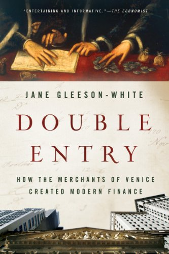 Double Entry Accounting - Double Entry: How the Merchants of Venice Created Modern Finance