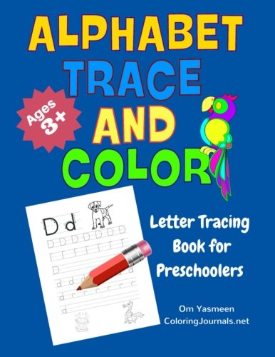 Alphabet Trace and Color: Letter Tracing Book for Preschoolers