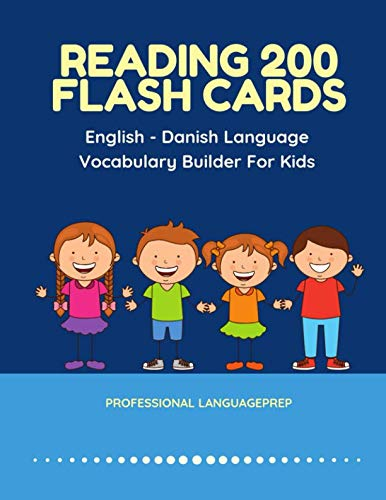 Reading 200 Flash Cards English - Danish Language Vocabulary Builder For Kids: Practice Basic Sight Words list activities books to improve reading ... kindergarten and 1st, 2nd, 3rd grade. ()