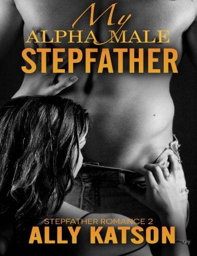 Amazon com: My Alpha Male Stepfather: Stepfather Romance 2