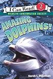 Amazing Dolphins!, Sarah L. Thomson, 0060544554