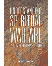 Understanding Spiritual Warfare: A Comprehensive Guide