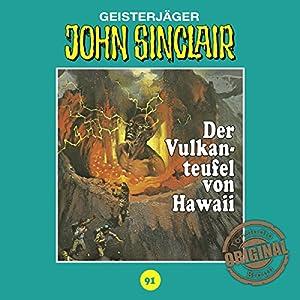Der Vulkanteufel von Hawaii (John Sinclair - Tonstudio Braun Klassiker 91) Hörspiel