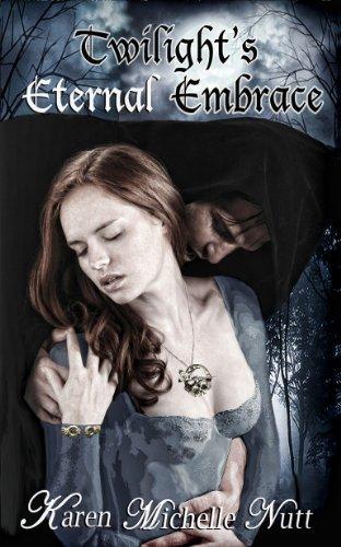 Book: Twilight's Eternal Embrace by Karen Michelle Nutt