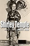 Shirley Temple Photo Book -International edition- (Japanese Edition)
