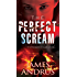 The Perfect Scream (Detective John Stallings Book 4)