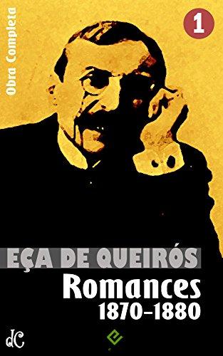 Obras Completas de Eça de Queirós I: Romances I (1870-1880).