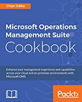 Microsoft Operations Management Suite Cookbook Front Cover