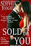 Sold on You: Alpha Male Romance | Tropical Heat Series, Book 3