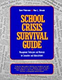 School Crisis Survival Guide, Suni Petersen and Ron L. Straub, 0876288069