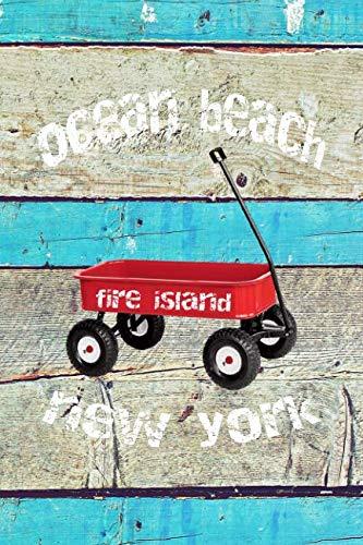 OCEAN BEACH FIRE ISLAND NEW YORK: 6x9 lined journal : long island summer vacation : red wagon boardwalk beach sand -