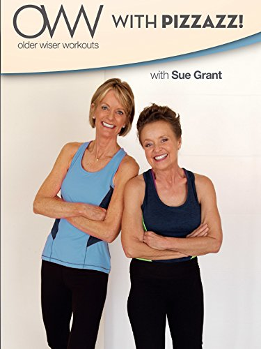 Older Wiser Workouts: With Pizzazz! with Sue Grant by