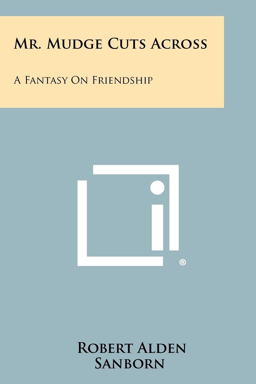 Download Mr. Mudge Cuts Across: A Fantasy on Friendship pdf