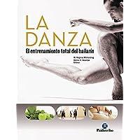 La danza: Entrenamiento total del bailarín