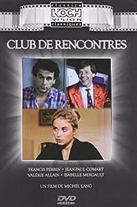 Club de Rencontres Plot and Cast