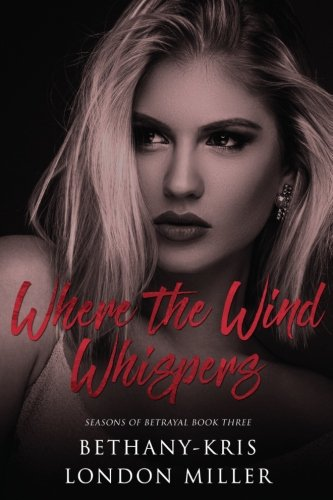 Where the Wind Whispers (Seasons of Betrayal) (Volume 3) PDF