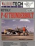 Republic P-47 Thunderbolt - Warbird Tech Vol. 23
