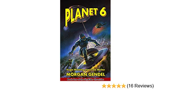 Planet 6: Book One of the SkyRider Chronicles