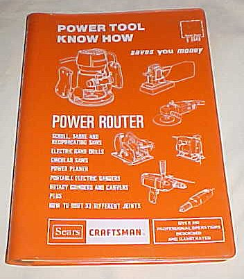 Craftsman Power Tool Know How (Power Router, Scroll, Sabre, Reciprocating Saw, Electric Hand Drills, Circular Saws, Power Planner, Portable Electric Sanders, Rotary Grinders and Carvers, Plus to Rout 33 Different Joints)