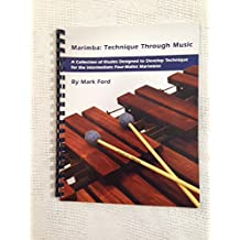 Marimba: Technique Through Music: A Collection of Etudes Designed to Develop Technique for the Intermediate Four-Mallet Marimbist