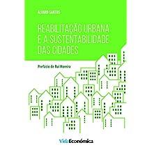 Reabilitação Urbana e a Sustentabilidade das Cidades (Portuguese Edition)