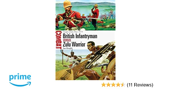 British Infantryman vs Zulu Warrior: Anglo-Zulu War 1879 (Combat): Ian Knight, Peter Dennis: 9781782003656: Amazon.com: Books