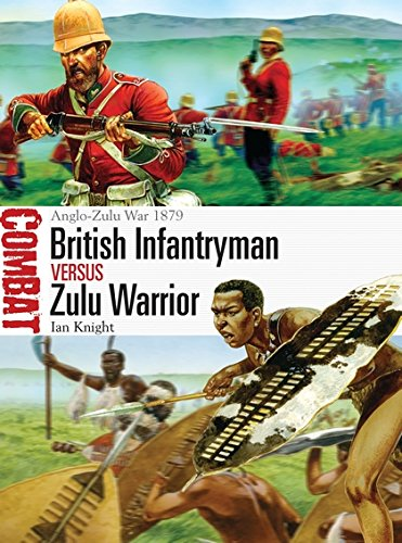 Read Online British Infantryman vs Zulu Warrior: Anglo-Zulu War 1879 (Combat) pdf epub