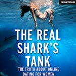 The Real Shark's Tank: The Truth About Online Dating for Women | L. V. Krause