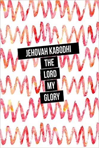 Jehovah Kabodhi The Lord My Glory Names Of God Bible Quote Cover