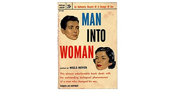 Authenic change into man record sex woman