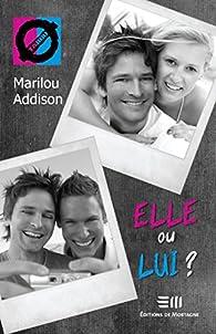 Elle ou lui? par Marilou Addison