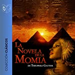 La Novela de la Momia [The Novel of the Mummy] | Teofilo Gautier