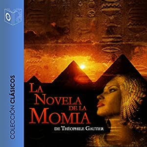 La Novela de la Momia [The Novel of the Mummy] Hörbuch