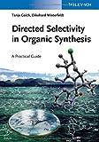 Directed Selectivity in Organic Synthesis, Tanja Gaich and Ekkehard Winterfeldt, 3527333754