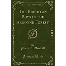 The Brighton Boys in the Argonne Forest (Classic Reprint)