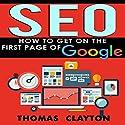 SEO: How to Get on the First Page of Google: Seo Bible, Book 1 Hörbuch von Thomas Clayton Gesprochen von: David Otey