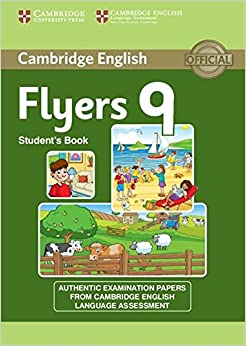 Cambridge English Young Learners 9 Flyers Student's Book: Authentic Examination Papers from Cambridge English Language Assessment