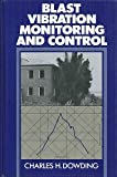 Blast Vibration Monitoring and Control, Dowding, Charles H., 0130781975